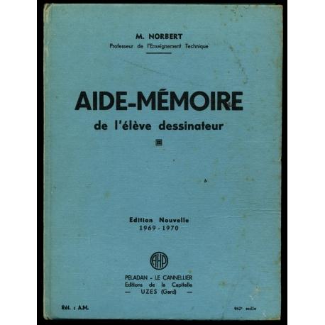 Aide-mémoire de l'élève dessinateur / 1969 / Norbert, M. / Réf10534
