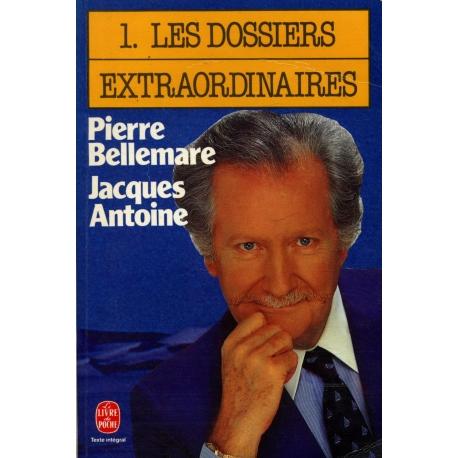1. Les dossiers extraordinaires / Bellemare / Antoine / Ref: 11072