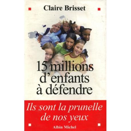 15 millions d'enfants à défendre / Brisset, Claire / Réf 11848
