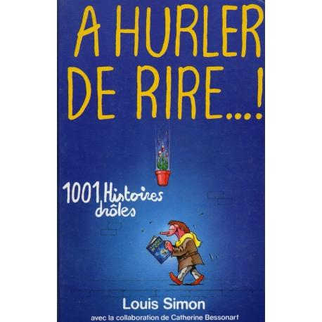 A hurler de rire 1001 histoires drôles / Simon, Louis / Réf: 25280