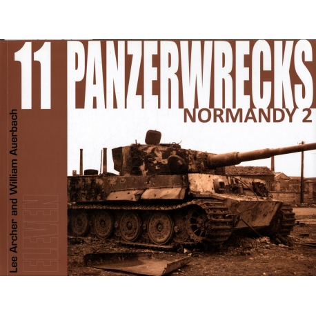 11 Panzerwrecks Normandy 2 (en anglais) / Collectif / Réf22744