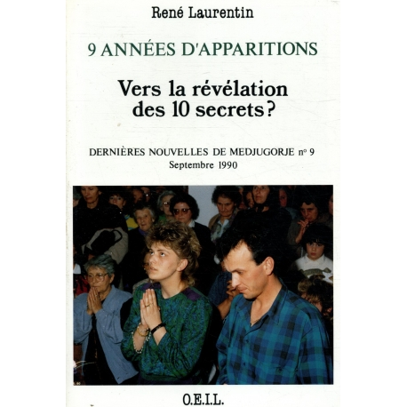 9 années d'apparitions Vers la révélation des 10 secrets / Laurentin / Réf28313