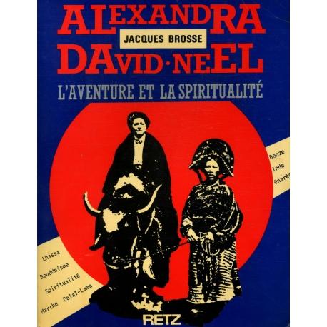 Alexandra David Neel L'aventure et la spiritualité / Brosse / Réf30718