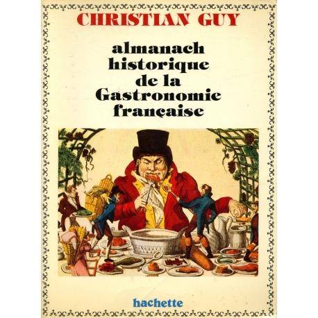 Almanach historique de la gastronomie française / Guy, Christian / Réf: 31053