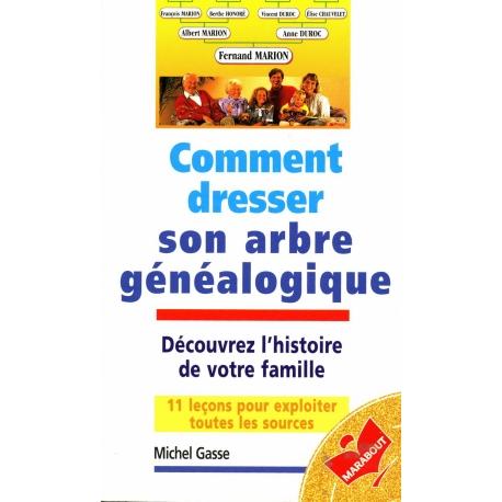 Comment dresser son arbre généalogique / Gasse, Michel / Réf3102