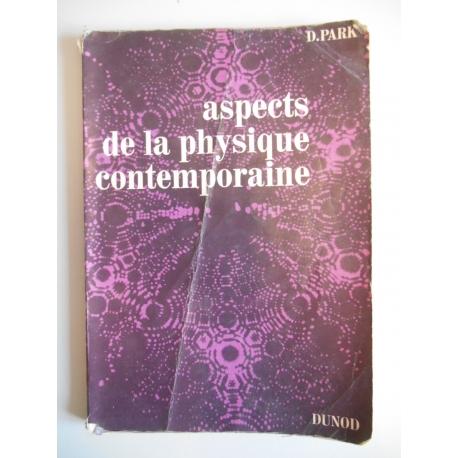 Aspets de la physique contemporaine / Park, D. / Réf36637