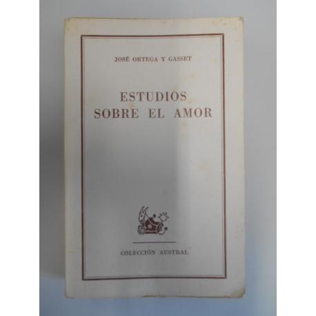 Estudios sobre el amor (en espagnol) / José Ortega y Gassey / Réf37758