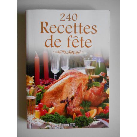 240 recettes de fêtes / Collectif / Réf40772