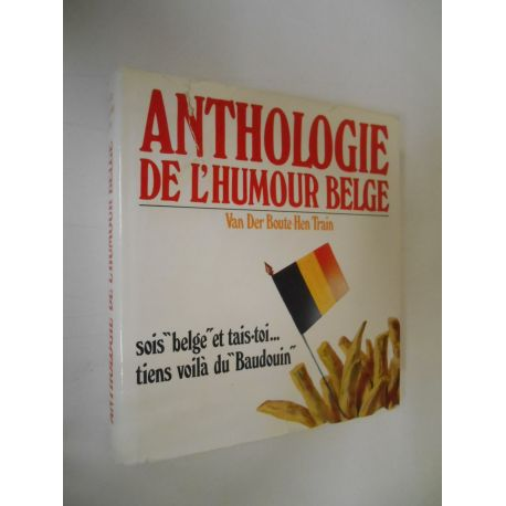 Anthologie de l'humour belge / Boute Hen Train, Van / Réf41054