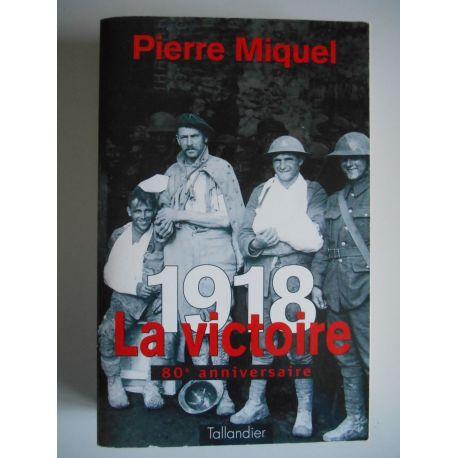 1918 La victoire 80e anniversiare / Miquel, Pierre / Réf42144