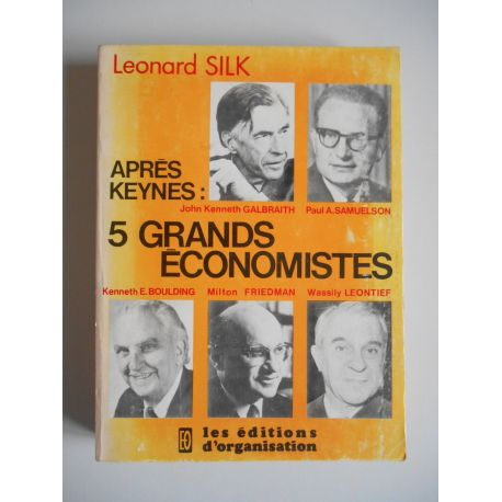 Après Keynes : 5 grands économistes / Silk, Leonard / Réf42071