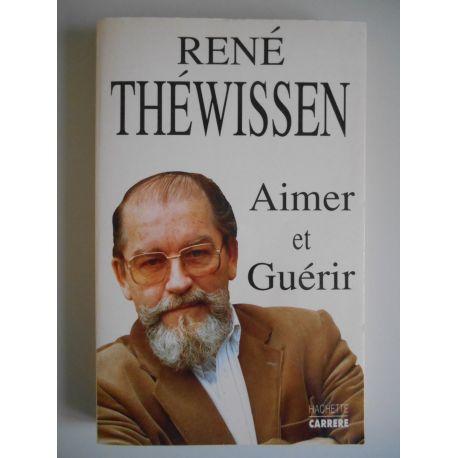 Aimer et Guérir / Théwissen, René / Réf43345