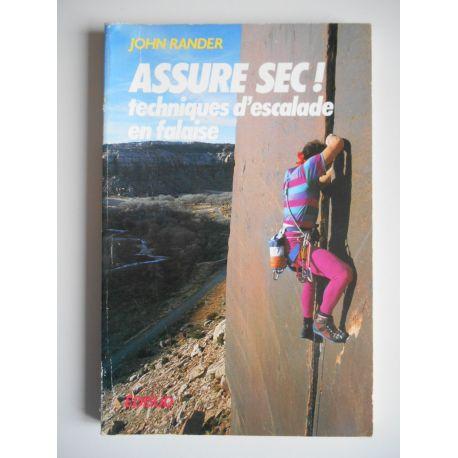 Assure sec Techniques d'escalade en falaise / Rnder, John / Réf43645