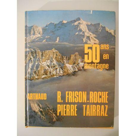 50 ans en montagne / Frison-Roche Roger, Tairr / Réf43758