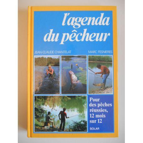 L'agenda du pêcheur pour des pêches réussies 12 mois sur 12 / Coll. / Réf45557