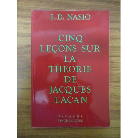 Cinq leçons sur la théorie de Jacques Lacan / Nasio J-D / Réf45731