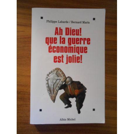 Ah Dieu ! Que la guerre économique est jolie / B. Maris/ P. Labarde / Réf54085