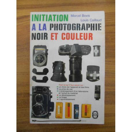 Initiation à la photo noir et couleur / Marcel Bovis / Réf54564