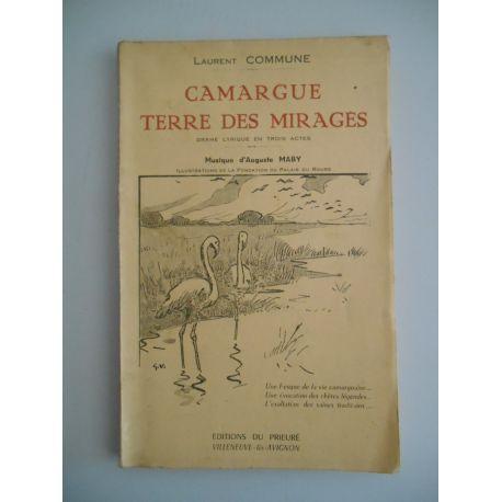 Camargue terre des mirages Drames lyrique / Laurent Commune / Réf57025